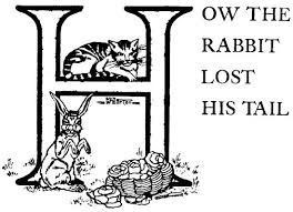 How the Rabbit lost His Tail